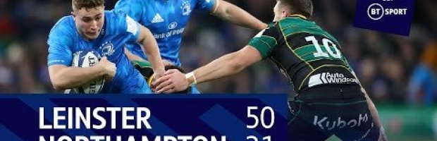 Champions Cup Highlights: Leinster 50-21 Northampton Saints